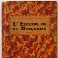 Libros antiguos: L'ESTÀTUA DE LA DANÇARINA. LLIBRE DE CONTES. - RODRIGUEZ GRAHIT, I.. Lote 123238818