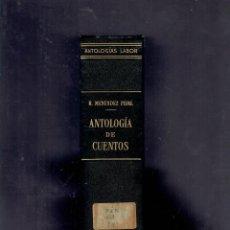 Libros antiguos: ANTOLOGIA DE CUENTOS POR R.MENENDEZ PIDAL ANTOLOGIAS Y EDITORIAL LABOR S.A.TERCERA EDICION 1958. Lote 213543842