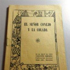 Libros antiguos: EL SEÑOR CONEJO Y LA COLADA ; EL GRANJERO IRRITADO ; LA CABRA TRAVIESA ; EL PAQUETE SORPRESA. Lote 213606006