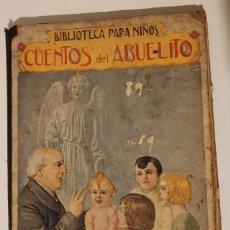 Libros antiguos: CUENTOS DEL ABUELITO - 1935. Lote 213989435