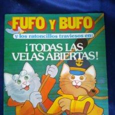 Libros antiguos: FUFO Y BUFO Y LOS RATONCILLOS TRAVIESOS TODAS LAS VELAS ABIERTAS CUENTO. Lote 214121553