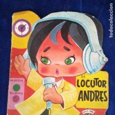 Libros antiguos: EL LOCUTOR ANDRES,-TROQUELADO. Lote 214121765