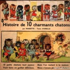 Libros antiguos: HISTOIRE DE 10 CHARMANTS CHATONS (STRASBOURG, S.F.) GATOS. Lote 214290943