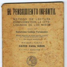 Livres anciens: EL PENSAMIENTO INFANTIL METODO DE LECTURA. AUTOR SATURNINO CALLEJA. EDITORIAL SATURNINO CALLEJA. Lote 214640570