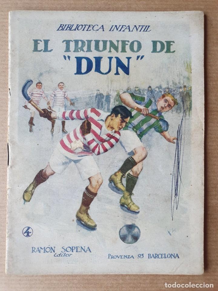 CUENTO INFANTIL. EL TRIUNFO DE DUN. RAMÓN SOPENA. BARCELONA. 1933 (Libros Antiguos, Raros y Curiosos - Literatura Infantil y Juvenil - Cuentos)