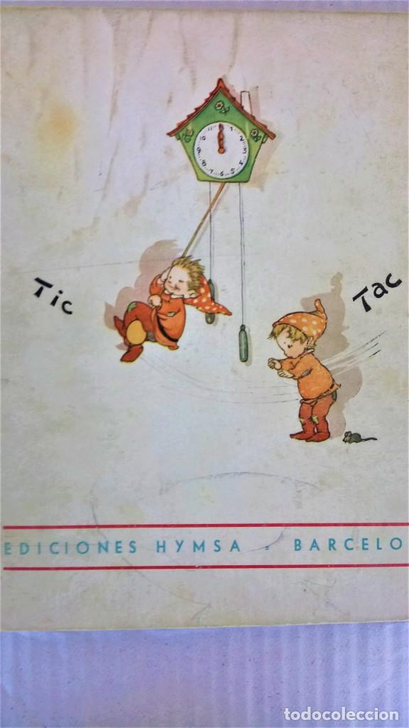 Libros antiguos: CUENTO RELOJ, TIC TAC, AÑO 1942, DE MERCE LLIMONA,DEDICADO Y FIRMADO,EPOCA LOLA ANGLADA, CATALUÑA - Foto 12 - 215936426