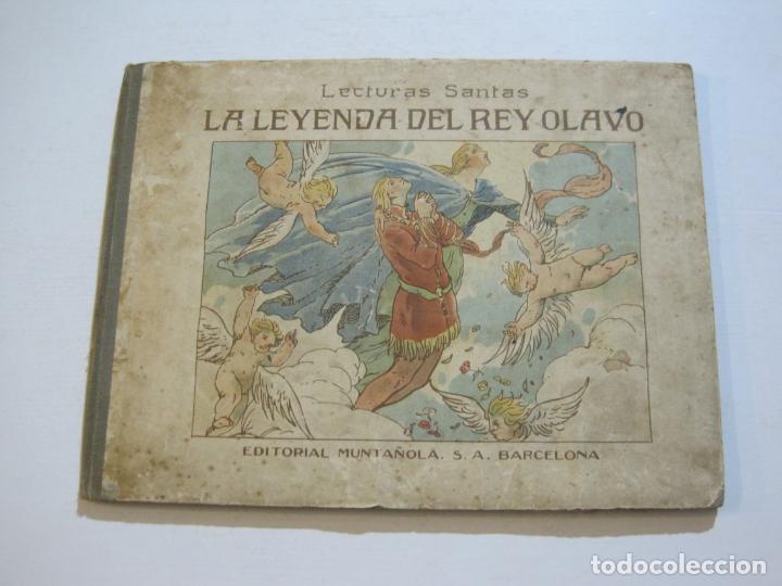 LA LEYENDA DEL REY OLAVO-LECTURAS SANTAS-EDITORIAL MUNTAÑOLA-JOSE CARNER-VER FOTOS-(V-22.150) (Libros Antiguos, Raros y Curiosos - Literatura Infantil y Juvenil - Cuentos)