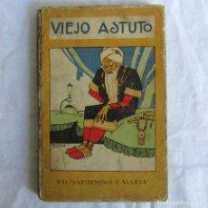 Libros antiguos: VIEJO ASTUTO, CUENTO DE SATURNINO CALLEJA, ILUSTRACIONES DE PENAGO, RIBAS Y ZAMORA, 1924. Lote 216611878