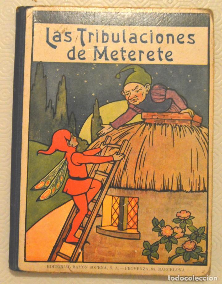 LAS TRIBULACIONES DE METERETE - RAMÓN SOPENA - BIBLIOTECA PARA NIÑOS (Libros Antiguos, Raros y Curiosos - Literatura Infantil y Juvenil - Cuentos)