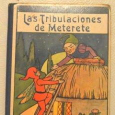 Libros antiguos: LAS TRIBULACIONES DE METERETE - RAMÓN SOPENA - BIBLIOTECA PARA NIÑOS. Lote 217730298