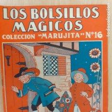 Libros antiguos: COLECCIÓN MARUJITA Nº 16. LOS BOLSILLOS MÁGICOS. MOLINO 1953. Lote 218320625