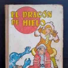 Libros antiguos: 1943 - EL DRAGÓN DE HIELO Y OTROS CUENTOS INFANTILES - ILUSTRACIONES - PRIMERA EDICIÓN - 1ª ED.. Lote 218386891