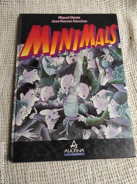 MINIMALS /POR: MIQUEL OBIOLS , JOSE RAMON SANCHEZ - EDITA - ALIORNA 1988 (Libros Antiguos, Raros y Curiosos - Literatura Infantil y Juvenil - Cuentos)