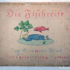 Libros antiguos: DIE FISCHREISE. EIN BILDERBUCH. SEIDMANN-FREUD TOM. 1923. PRIMERA EDICIÓN. PEREGRIN VERLAG BERLIN. Lote 218814028