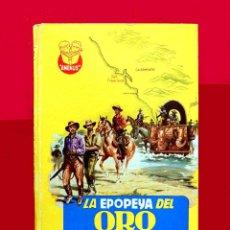 Libros antiguos: LA EPOPEYA DEL ORO. COLECCIÓN AMENUS - POR; F. PRADO Y TOMAS PORTO - CON ERROR - EDIT. CIES, AÑOS 50. Lote 219325703