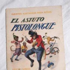 Libros antiguos: EL ASTUTO PISTOLONGUE CUENTOS ILUSTRADOS PARA NIÑOS RAMÓN SOPENA AÑO 1920. Lote 219809945