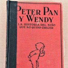Libros antiguos: LIBRO/CUENTO INFANTIL, PETER PAN Y WENDY,PRIMERA EDICION AÑO 1925,DE J.M.BARRIE,EDITORIAL JUVENTUD. Lote 219963328
