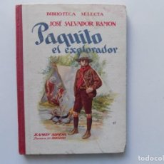 Libros antiguos: LIBRERIA GHOTICA. JOSÉ SALVADOR RAMON. PAQUITO EL EXPLORADOR. RAMON SOPENA 1910. ILUSTRADO.. Lote 220708467