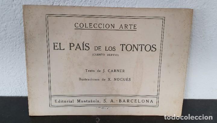 Libros antiguos: CUENTO: EL PAÍS DE LOS TONTOS - X. NOGUÉS - J. CARNER - 1920 - 1ª EDICIÓN - MUY BONITO. - Foto 8 - 221247331