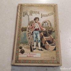 Libros antiguos: UN HÉROE INFANTIL - MUSEO DE LA INFANCIA - CUENTOS MORALES POR VARIOS AUTORES - BUEN ESTADO. Lote 221929115