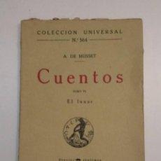 Libros antiguos: COLECCION UNIVERSAL Nº 564 TOMO VI CUENTOS - EL LUNAR - A. DE MUSSET - ED. CALPE 1922 - VER FOTOS. Lote 222171412