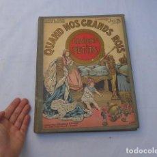 Libros antiguos: * ANTIGUO LIBRO CUENTO QUAND NOS GRANDS ROIS, FRANCES, FRANCIA. ORIGINAL. ZX. Lote 222175177