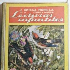 Libros antiguos: LECTURAS INFANTILES. J. ORTEGA MUNILLA. BIBLIOTECA PARA NIÑOS. 1935. RAMÓN SOPENA.. Lote 222422373