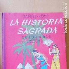 Libros antiguos: DANIEL ROPS : LA HISTORIA SAGRADA DE LOS NIÑOS (AYMÁ, 1952) GRAN FORMATO. Lote 222445353