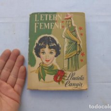 Libros antiguos: * ANTIGUO LIBRO CUENTOS EN CATALAN, L'ETERN FEMENI, DEDICADO D AUTORA O OTRA ESCRITORA. ORIGINAL. ZX. Lote 222508070