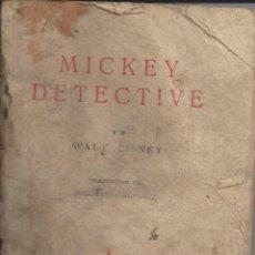 Libros antiguos: MICKEY DETECTIVE. WALT DISNEY. EDITORIAL MOLINO-BUENOS AIRES. AÑO 1934. Lote 222804887