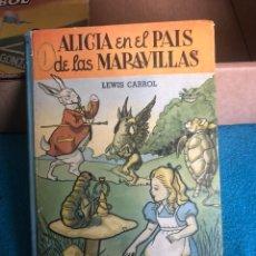 Libros antiguos: ALICIA EN EL PAIS DE LAS MARAVILLAS, EDICIÓN MEJICANA. Lote 223689840