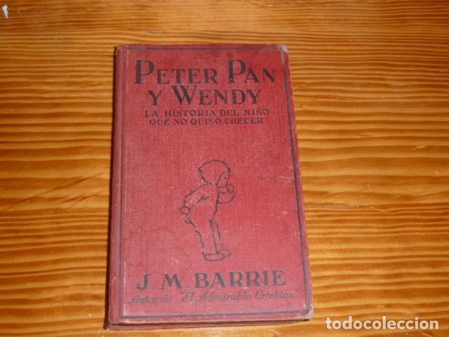 PETER PAN Y WENDY. EDITORIAL JUVENTUD 1928 (Libros Antiguos, Raros y Curiosos - Literatura Infantil y Juvenil - Cuentos)
