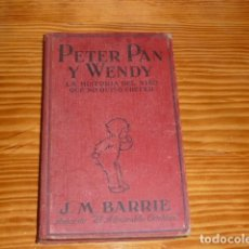 Libros antiguos: PETER PAN Y WENDY. EDITORIAL JUVENTUD 1928. Lote 223746327