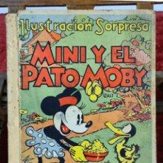 Libros antiguos: MINI Y EL PATO MOBY. WALT DISNEY. ILUSTRACIÓN SORPRESA. EDIT. MOLINO. 1934.. Lote 224042816