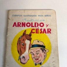 Libros antiguos: ARNALDO Y CESAR EDITORIAL RAMON SOPENA,(CUENTOS ILUSTRADOS PARA NIÑOS). Lote 224716991