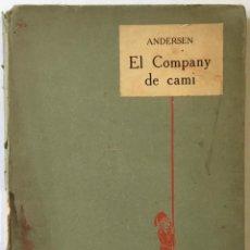 Libros antiguos: EL COMPANY DE CAMÍ. - ANDERSEN. Lote 225486942