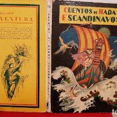 Libros antiguos: ANTIGUO LIBRO TOMO CUENTOS DE HADAS ESCANDINAVOS EDITORIAL MOLINO COLECCION AVENTURA FREIXAS 1956. Lote 226395002