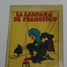 Livros antigos: ANTIGUO CUENTO LA LAMPARA DE FRANCISCO - ED. SATURNINO CALLEJA - JOYAS PARA NIÑOS - CUENTOS MORALES. Lote 226835360