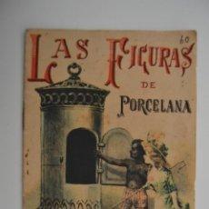 Libros antiguos: LAS FIGURAS DE PORCELANA. ED. SATURNINO CALLEJA S.A. CUENTOS PARA NIÑOS 82.. Lote 226972795