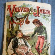 Libros antiguos: VOLVER DE JAUJA SATURNINO CALLEJA MADRID 16 PÁGINAS 1901. Lote 227134107