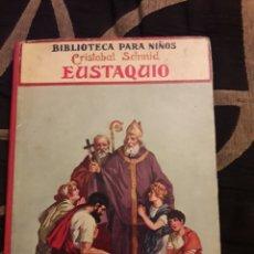 Libros antiguos: EUSTAQUIO, EDITORIAL RAMÓN SOPENA. Lote 227348475
