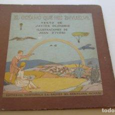 Libros antiguos: EL OCEANO QUE NOS ENVUELVE EDITORIAL MUNTAÑOLA. BARCELONA 1921 JAVIER OLONDRIZ SD206. Lote 227491215