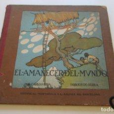 Libros antiguos: EL AMANECER DEL MUNDO. CARLOS RIBA. ILUSTR. SERRA. MUNTAÑOLA, 1920. SD206. Lote 227491640