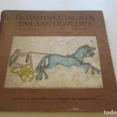 Libros antiguos: FIESTAS Y ESPECTACULOS EN LA ANTIGUEDAD - POR CARLOS RIBA - MUNTAÑOLA 1920 SD206. Lote 227491895