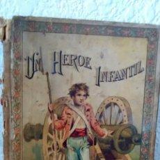 Libros antiguos: UN HEROE INFANTIL. MUSEO DE LA INFANCIA. COLECCION DE CUENTOS MORALES(HIJOS DE S. RODRIGUEZ)1903. Lote 228252040
