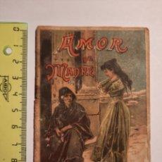 Libros antiguos: AMOR DE MADRE / SERIE RECREO INFANTIL Nº 191 .- SATURNINO CALLEJA 1901. Lote 228307070