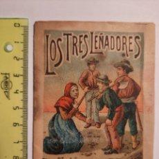 Libros antiguos: LOS TRES LEÑADORES / OBSEQUIO DE LA CASA J. FIGUERAS A SUS CONSUMIDORES 1910. Lote 228308080