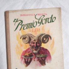 Libros antiguos: EL PREMIO GORDO BIBLIOTECA SELECTA RAMÓN SOPENA AÑO 1936. Lote 228390215