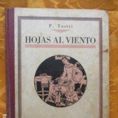 Libros antiguos: PROGRESO TOSTTI - HOJAS AL VIENTO. LECTURAS AMENAS - TALLERES GRÁFICOS ALFA (BARCELONA, 1932). Lote 230119490