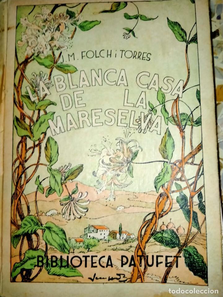 LA BLANCA CASA DE LA MARESELVA - FOLCH I TORRES -BAGUÑÀ, 1932 - BIBLIOTECA PATUFET (Libros Antiguos, Raros y Curiosos - Literatura Infantil y Juvenil - Cuentos)